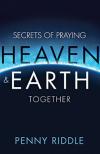 Secrets of praying heaven & earth together